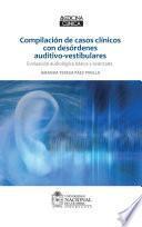 Compilación de casos clínicos con desórdenes auditivo-vestibulares