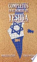Completos en el nombre de Yeshúa