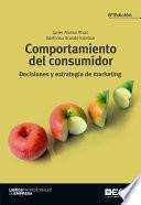 Comportamiento del consumidor. Decisiones y estrategia de marketing