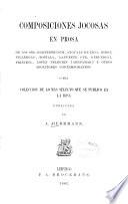 Composiciones jocosas en prosa de los Srs. Hartzenbusch, Ayguals de Izco y otros escritores contemporáneos o sea Colección de lo más selecto que publicó en la risa