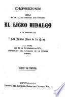 Composiciones leidas en la velada literaria que consagró el liceo Hidalgo a la memoria de Sor Juana Ines de la Cruz