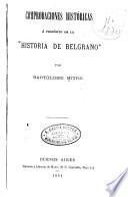 Comprobaciones históricas á propósito de la Historia de Belgrano,