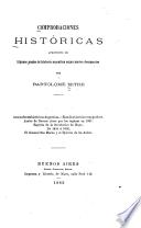 Comprobaciones históricas apropósito de algunos puntos de historia argentina segun nuevos documentos por Bartolomé Mitre