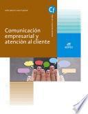 Comunicación empresarial y atención al cliente - Ed. 2019