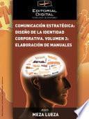 Comunicación estratégica: diseño de la identidad corporativa. Volumen 2