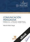 Comunicación persuasiva para el litigio arbitral