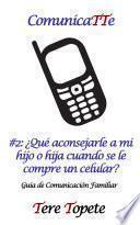 ComunicaTTe #2: ¿Qué aconsejarle a mi hijo o hija cuando se le compre un celular?