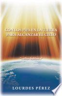 Con Los Pies En La Tierra Para Alcanzar El Cielo