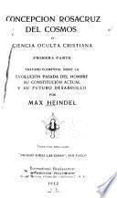 Concepción Rosacruz del cosmos; o, Ciencia oculta cristiana ...