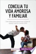 Concilia tu vida amorosa y familiar