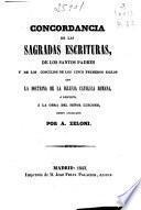 Concordancia de las Sagradas Escrituras, de los Santos Padres y de los Concilios de los cinco primeros siglos con la doctrina de la Iglesia católica romana