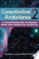 Conectándose Con Los Arcturianos 2