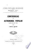 Conferencias de astronomia popular dadas en 1912 y 1913