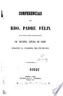 Conferencias del Rdo. Padre Félix en la Santa Iglesia Metropolitana de Nuestra Señora de Paris durante la cuaresma del año de 1863