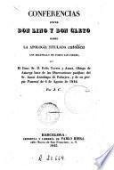 Conferencias entre don Lino y don Cleto sobre la Apología titulada católica, con escándalo de todos los fieles, que el Ilmo. Sr. D. Félix Torres y Amat, obispo de Astorga, hace de las Observaciones pacíficas del Sr. Amat arzobispo de Palmyra y de su propia pastoral de 6 de agosto de 1842