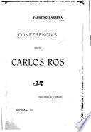 Conferencias sobre bio-bibliografía de Carlos Ros