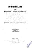 Conferencias sobre las doctrinas y practicas mas importantes de la Iglesia Catolica tenidas en la Iglesia de S. Mary's Moorfields ... Precedidas de una introduccion acerca del estado actual del Protestantismo. [Translated from the French of Jarlit.]
