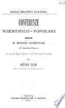 Conferenze scientifico-popolari tenute ai maestri elementari del circondario di Mantova, per cura de Comizio agrario e della Deputazione provinciale, da Antonio Selmi ...