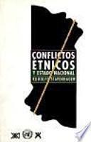 Conflictos étnicos y estado nacional