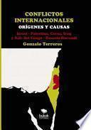CONFLICTOS INTERNACIONALES Orígenes y causas Israel-Palestina, Corea, Irak, R.D. del Congo
