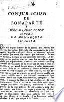 Conjuracion de Bonaparte y Don M. Godoy contra la Monarquia Española