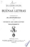 Conmemoracion del anniversario CCLX de la muerte de Cervantes en el dia 23 de abril de 1876