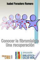 Conocer la Fibromialgia.