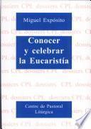 Conocer y celebrar la Eucaristía