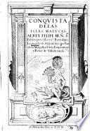 Conquista de las islas Malucas al rey Felipe 3. N.o S.or escrita por el licen.do Bartolome Leonardo de Argensola ..