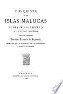 Conquista de las islas Malucas al rey Felipe Tercero nuestro señor
