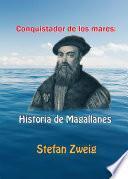 Conquistador de los mares: Historia de Magallanes