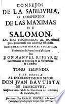 Consejos de la sabiduria, ó compendio de las maximas de Salomon ...