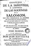 Consejos de la sabiduria, ò, Compendio de las maximas de Salomon