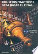CONSEJOS PRÁCTICOS PARA JUGAR EL FINAL (Libro+CD)