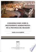Consideraciones sobre el procedimiento administrativo en la provincia de Neuquén