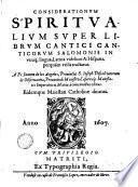 Considerationium Spiritualium super Librum Cantici Canticorum Salomonis...