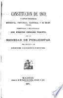 Constitución de 1869, y leyes orgánicas, municipal, provincial, electoral y de órden público