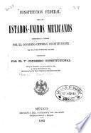Constitución federal de los Estados Unidos Mexicanos, con las reformas y adiciones que constitucionalmente se le han hecho, leyes electorales, las de imprenta y amparo ...