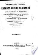 Constitución federal de los Estados Unidos Mexicanos con todas las reformas y adiciones que constitucionalmente se le han hecho