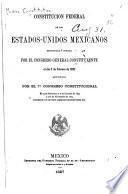 Constitucion federal de los Estados-unidos mexicanos