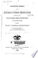 Constitución federal de los Estados-Unidos Mexicanos sancionada y jurada por el Congreso General constituyente el día 5 de febrero de 1857 adicionada por el 7o Congreso Constitucional...