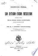 Constitucion federal de los Estados-Unidos Mexicanos sancionada y jurada por el Congreso general constituyente el dia 5 de febrero de 1857 adicionada por el 7o