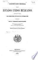 Constitución federal de los Estados Unidos Mexicanos sancionada y jurada por el Congreso general constituyente el día 5 de febrero de 1857