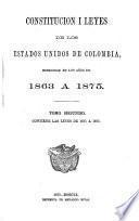 Constitucion i leyes de los Estados unidos de Colombia espedidas en los años de 1863 a 1875