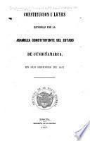 Constitucion i leyes espedidas por la Asamblea constituyente del estado de Cundinamarca en sus sesiones de 1857