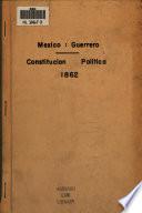 Constitución política del Estado Libre y Soberano de Guerrero, sancionada el dia 25 de octubre de 1862