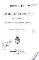 Constitución y leyes orgánico-administrativas de España