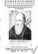 Constituciones de la congregacion de San Benito de la Observancia, que tuvo principio en el monasterio de San Benito de Valladolid
