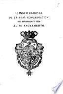 Constituciones de la real congregacion del alumbrado y vela al SS. sacramento del altare