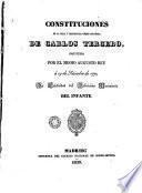Constituciones de la Real y Distinguida Orden Española de Carlos Tercero, instituída por el mismo Augusto Rey á 19 de Setiembre de 1771, en celebridad del felicísimo nacimiento del Infante